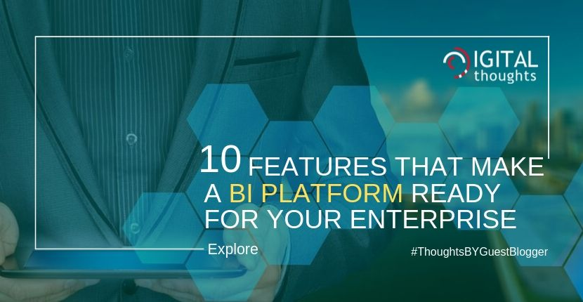 10 Features that Make a BI Ready for your Enterprise