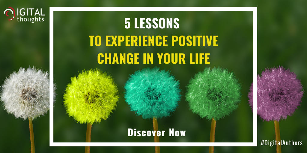 5 Lessons Towards a Positive Change for Success