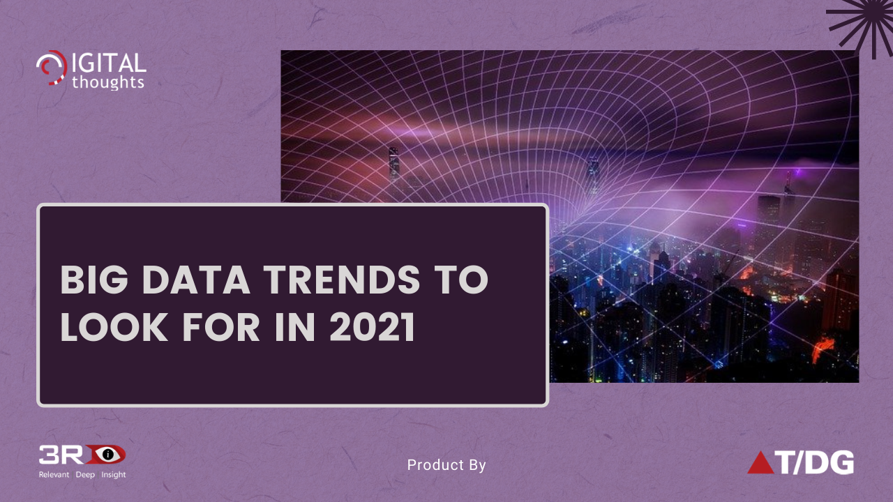 Biggest Trends from the World of Big Data in 2021