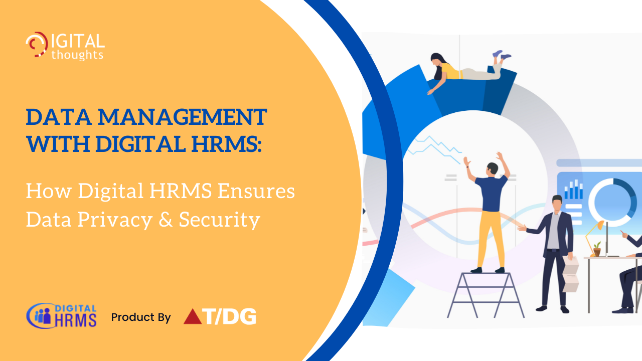 Data Management with Digital HRMS: Ensuring Security & Privacy of Your HR Data