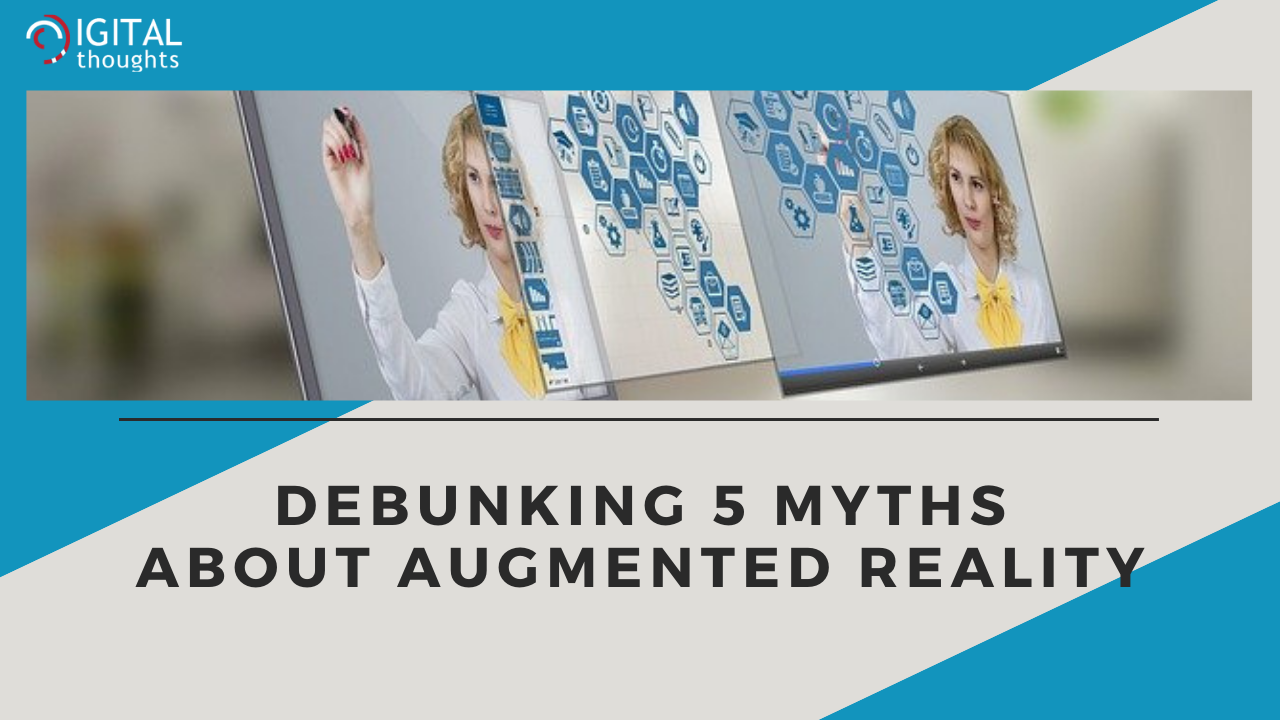 5 Common Myths about Augmented Reality Debunked