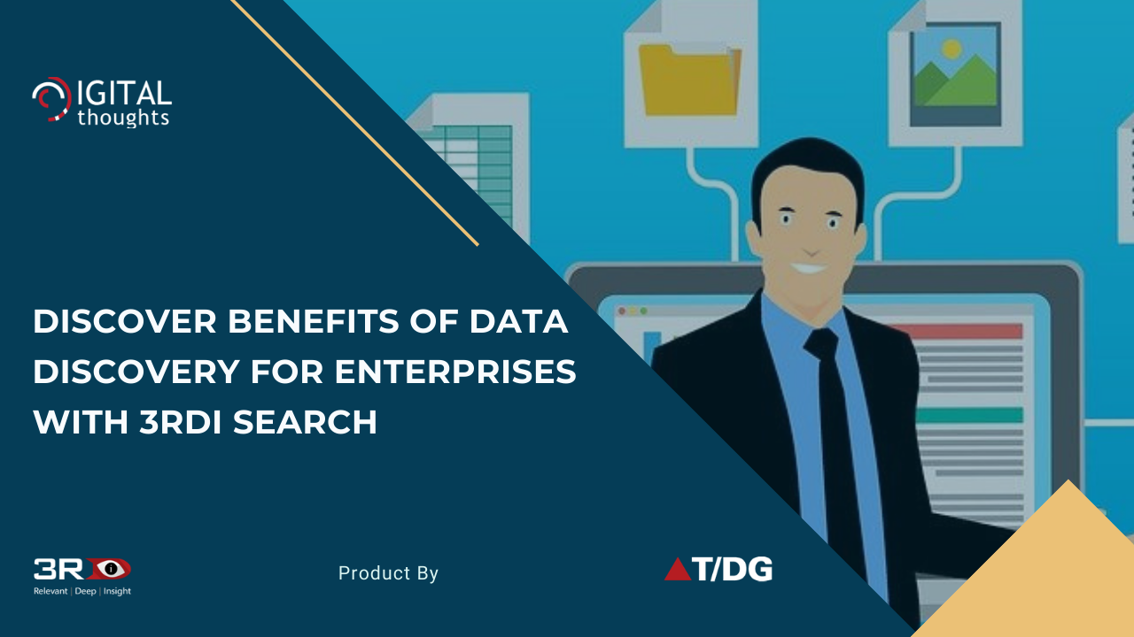 How Data Discovery with 3RDi Search Can Help Your Enterprise
