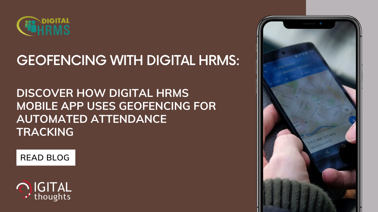 Geofencing with Digital HRMS: Automated Tracking of Employee Work Hours Made Easy