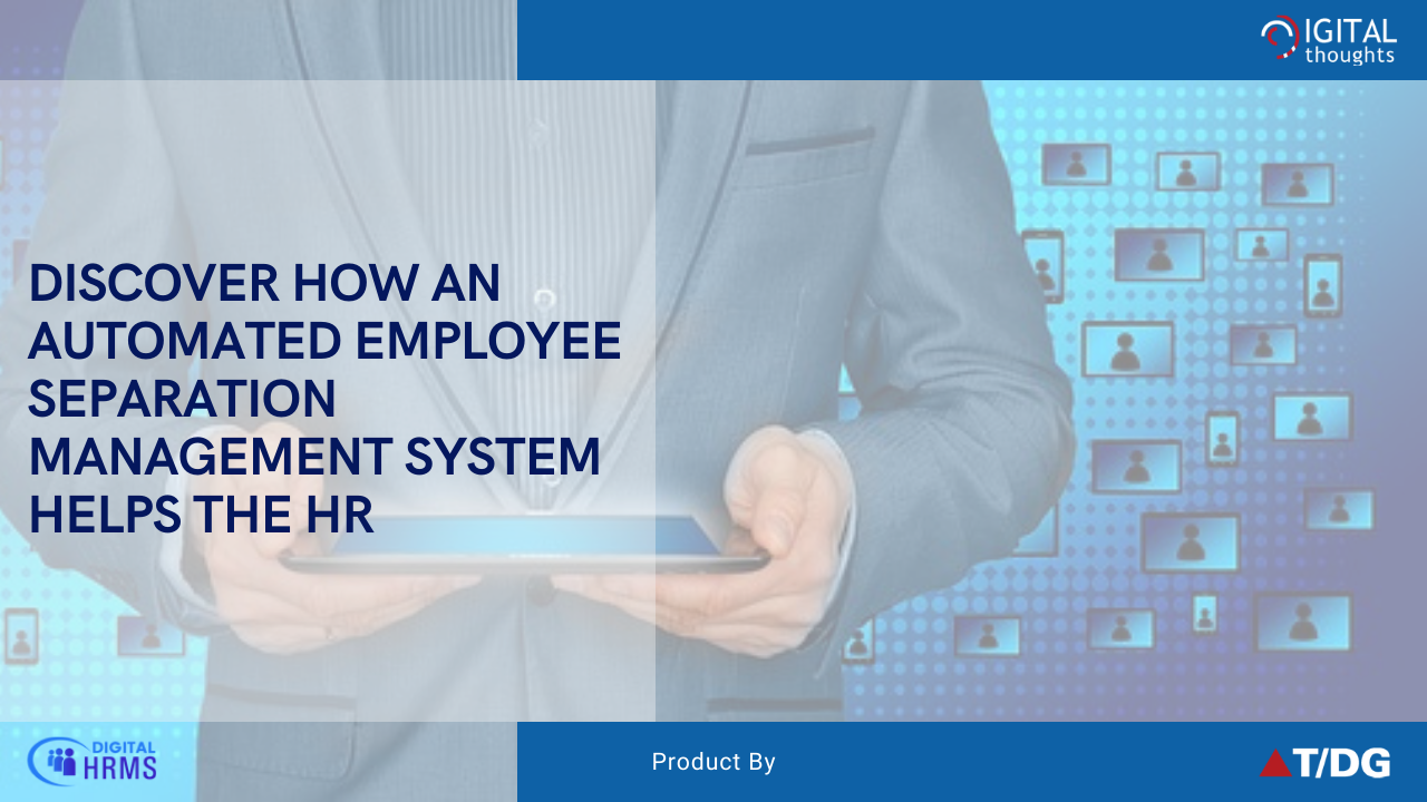 Employee Separation with Digital HRMS: Explore Capabilities of Automated Separation Management System