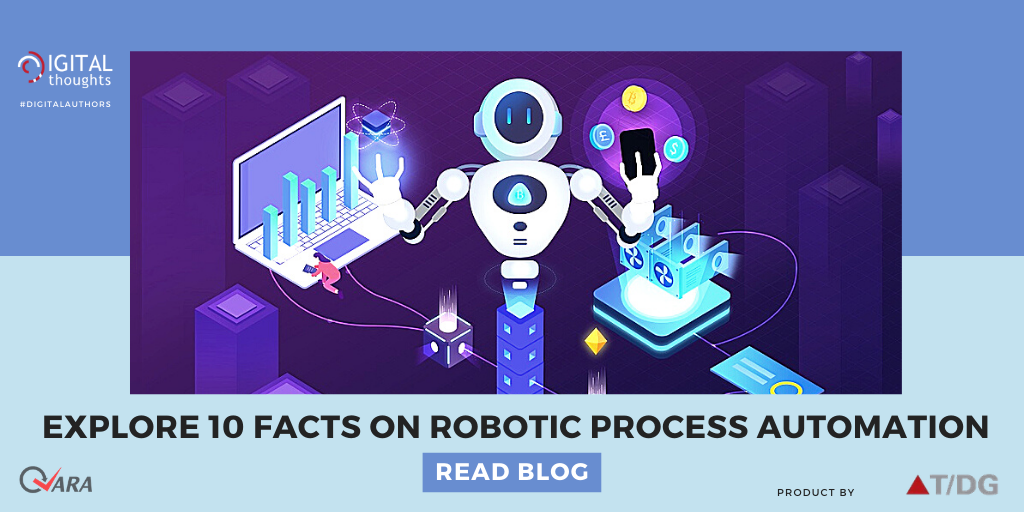 10 Facts You Should Know about Robotic Process Automation