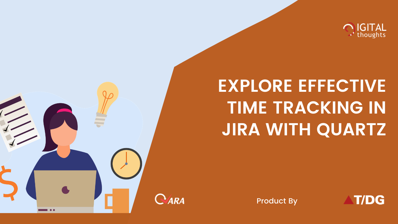 Explore Effective Time Tracking in Jira With Quartz