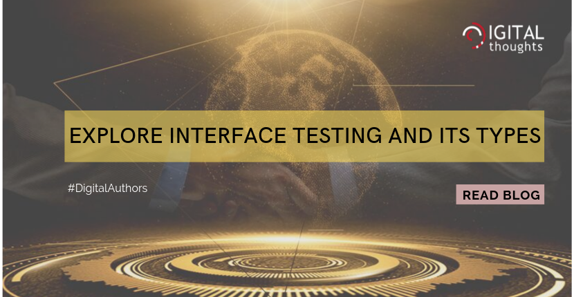 Explore the Types of Interface Testing and Why it is Important