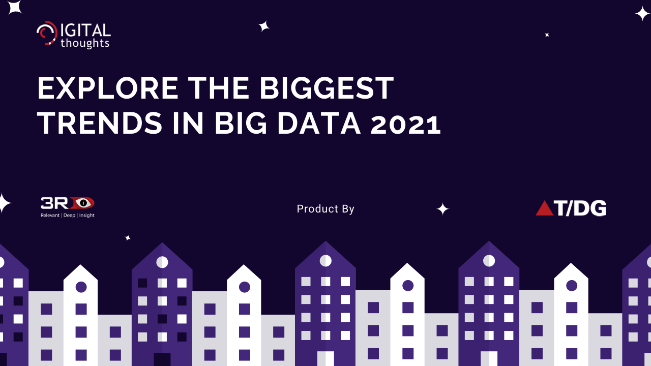 Top Big Data Trends to Look for in 2021