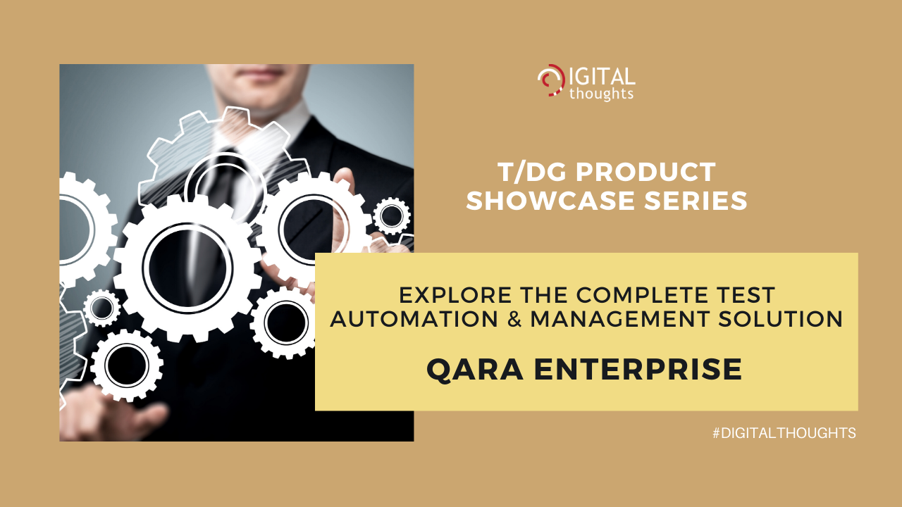 T/DG Product Showcase: QARA Enterprise – The Complete Suite of Products for Automated Test Management