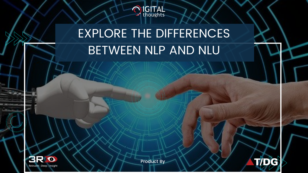 Natural Language Processing (NLP) vs Natural Language Understanding (NLU): Explore the Differences