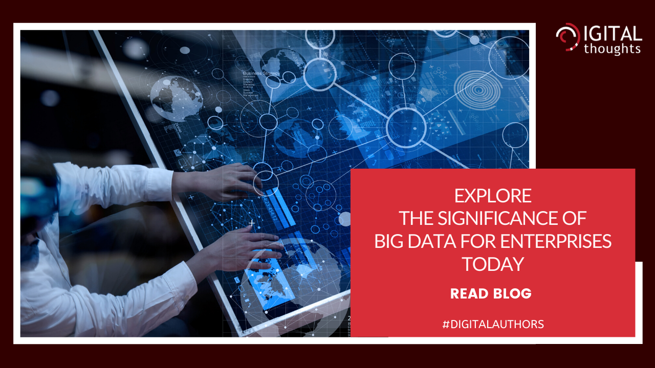 Key Insights on Big Data and its Significance Today