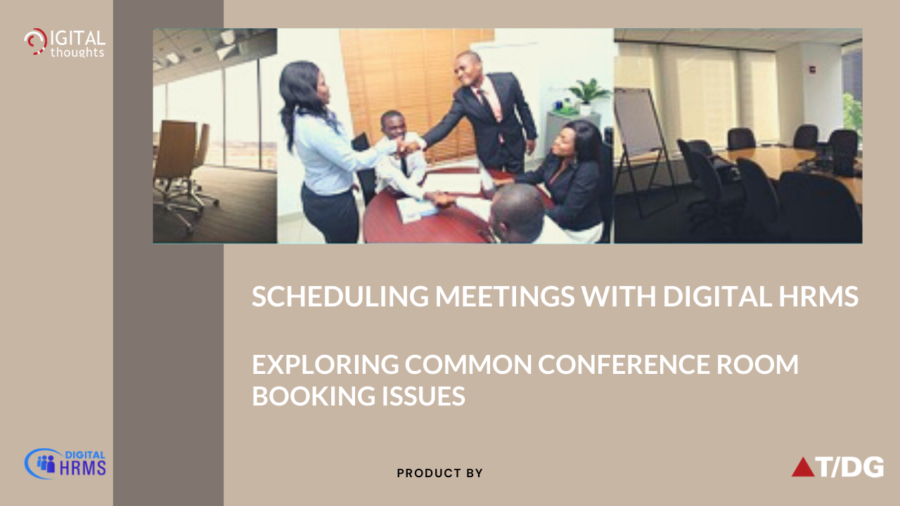 Scheduling Meetings with Digital HRMS: Exploring Common Conference Room Booking Issues and their Solution