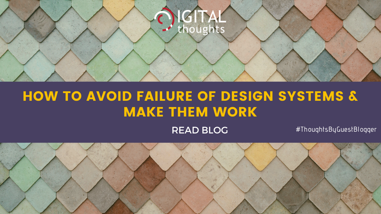 Why Design Systems Fail and How to Make Them Work?