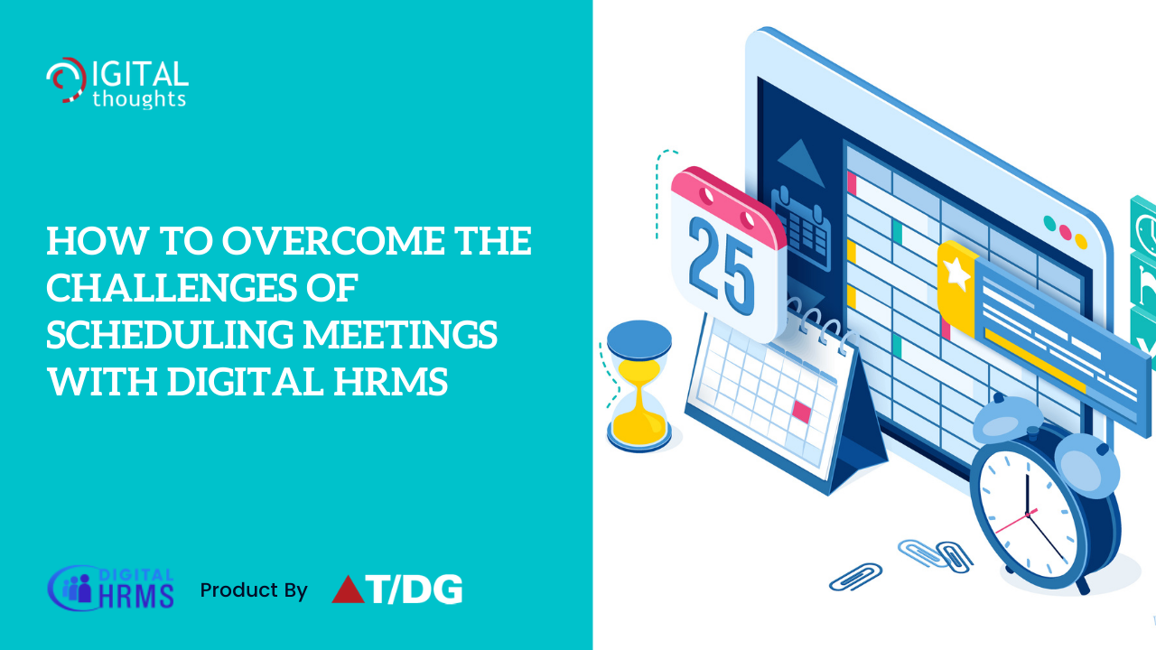 Overcoming the Challenges of Scheduling Meetings with Digital HRMS