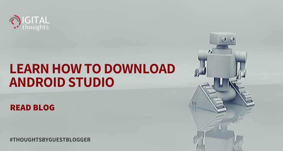 An Introduction to Downloading Android Studio
