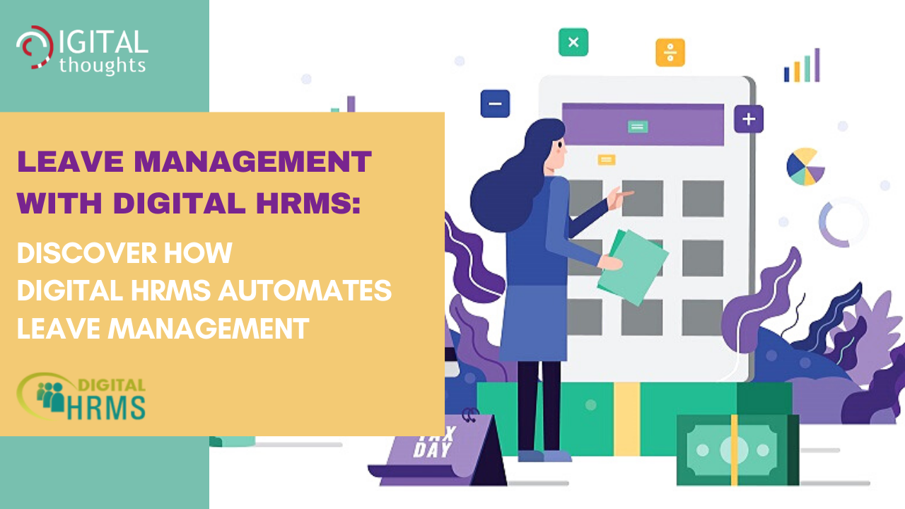 Leave Management with Digital HRMS: Discover a System Driven Leave Application Process for the Employees
