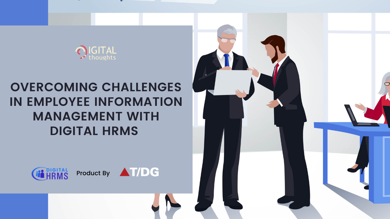 How Digital HRMS is the Solution to Employee Information Management Challenges
