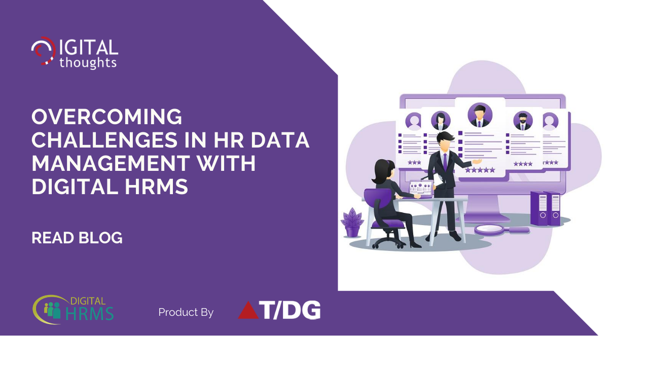 How Digital HRMS is the Solution to Challenges of HR Data Management Today