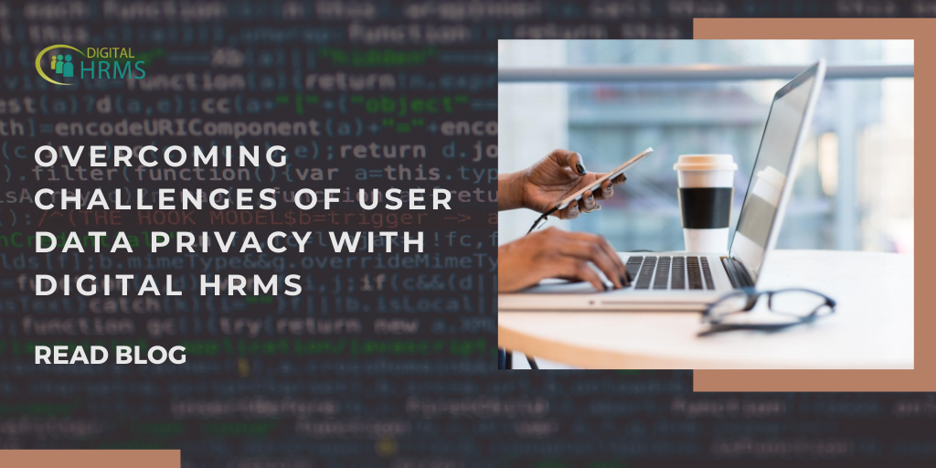 Overcoming the Challenges to User Data Privacy with Digital HRMS