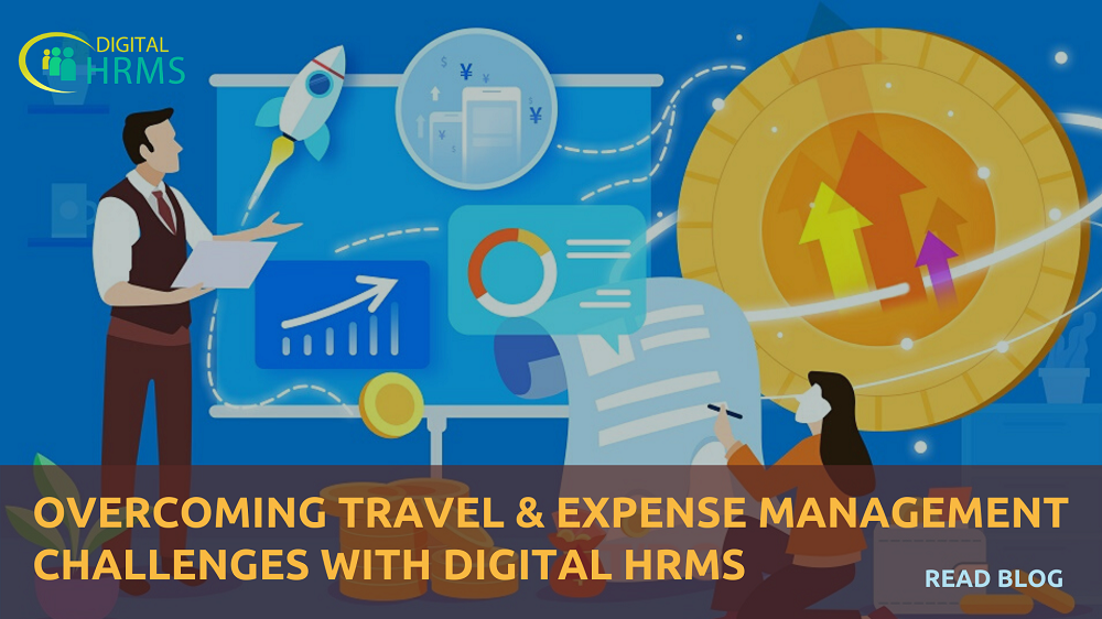 How Digital HRMS is the Solution to Challenges in Employee Travel & Expense Management