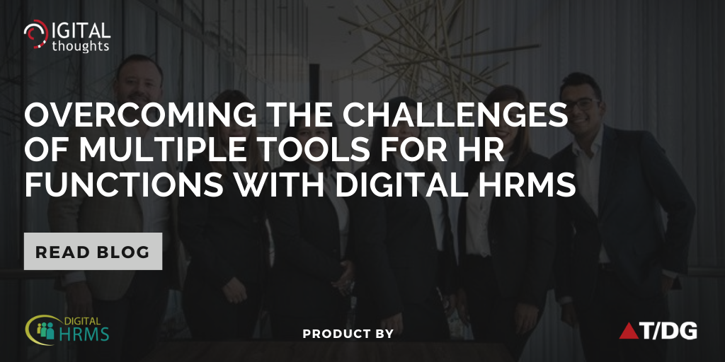How Digital HRMS is the Solution to Challenges of Multiple Tools for HR Function