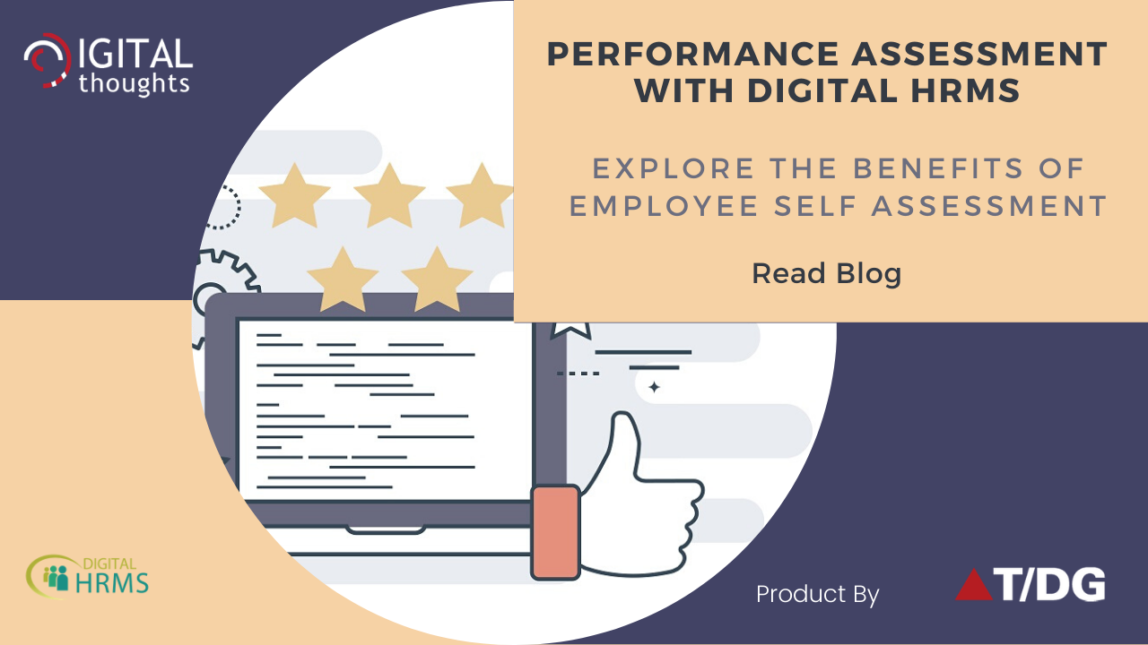 Performance Assessment with Digital HRMS: Understanding the Benefits of Employee Self-Assessment