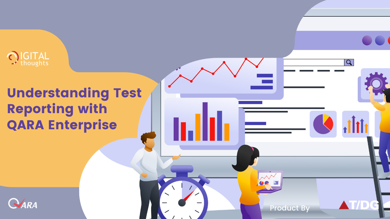 Understanding Test Reporting with QARA Enterprise