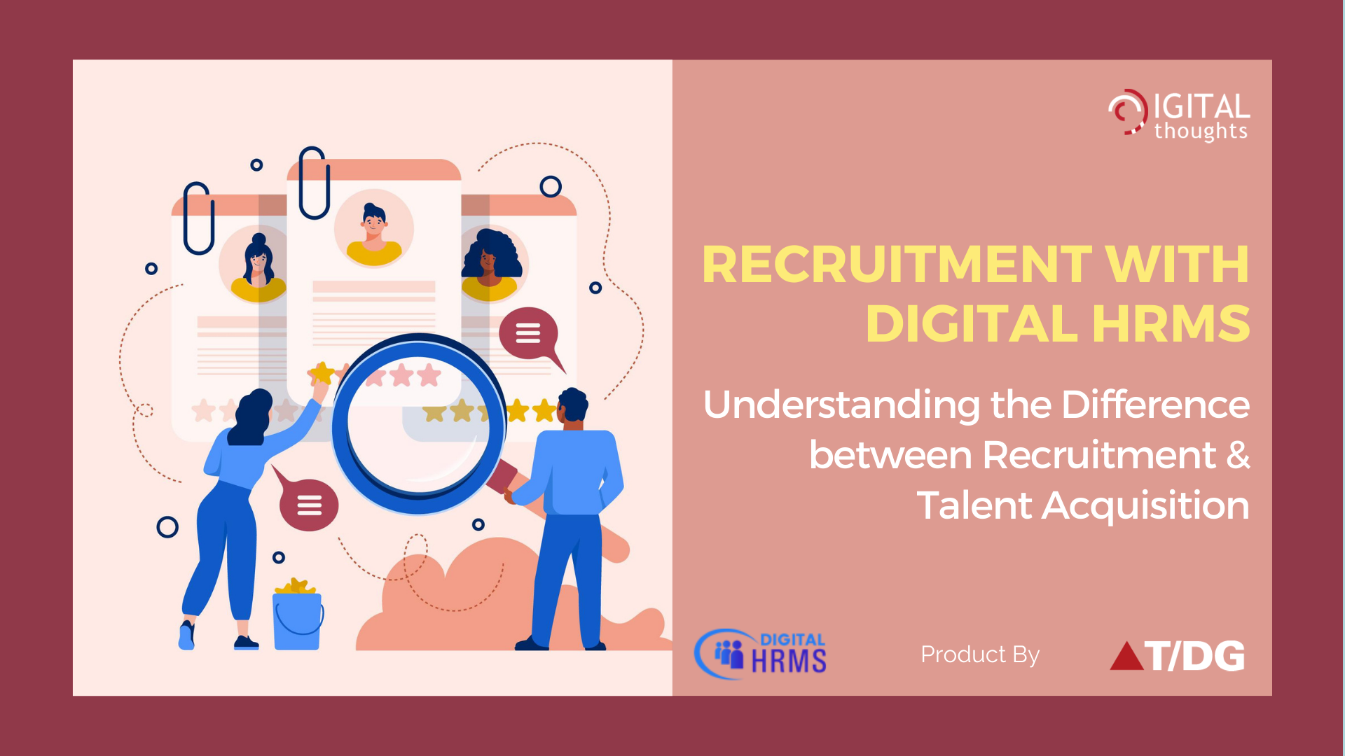 Recruitment with Digital HRMS: Understanding the Difference between Recruitment & Talent Acquisition
