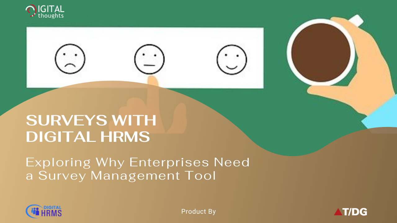 Surveys with Digital HRMS: Why Enterprises Today Need Automated Survey Management System