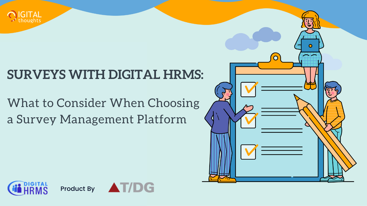 Surveys with Digital HRMS: Choosing the Right Survey Management Platform