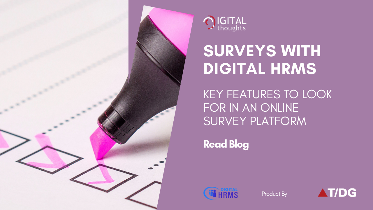 Surveys with Digital HRMS: Explore Key Features of an Ideal Survey Platform