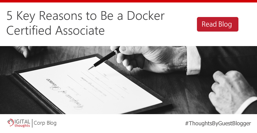Top 5 Key Reasons To Get Docker Certified Associate Certification