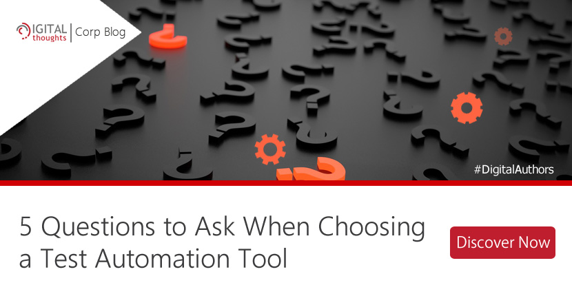 5 Questions to Ask When Choosing an Automation Testing Tool