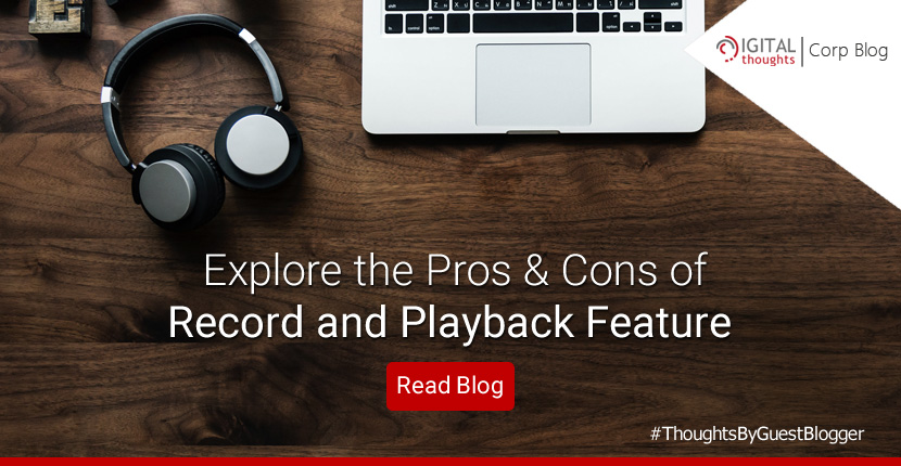 Pros and cons of record and playback