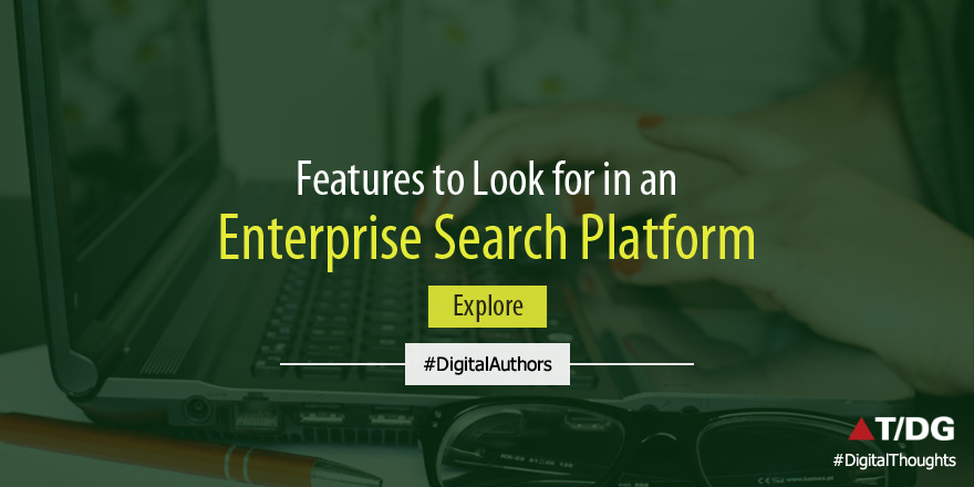 Key Features of an Effective Enterprise Search Platform