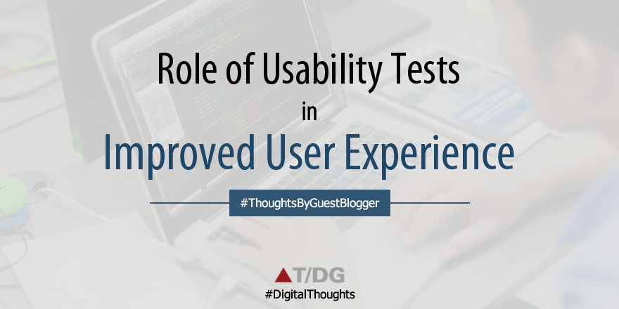 How Usability Tests Play a Crucial Role in Improving User Experience