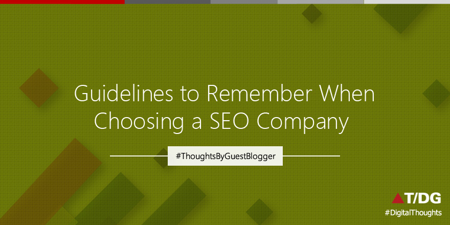 5 Crucial Guidelines You Should Always Remember When Scouting For An SEO Company