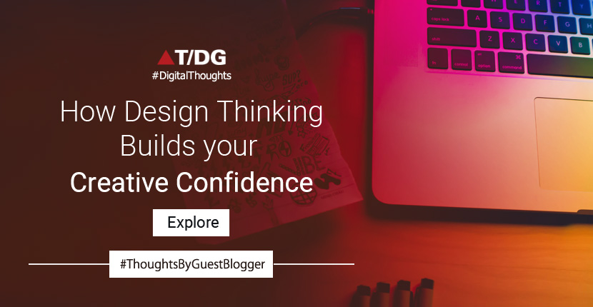 How Design Thinking Builds your Creative Confidence?