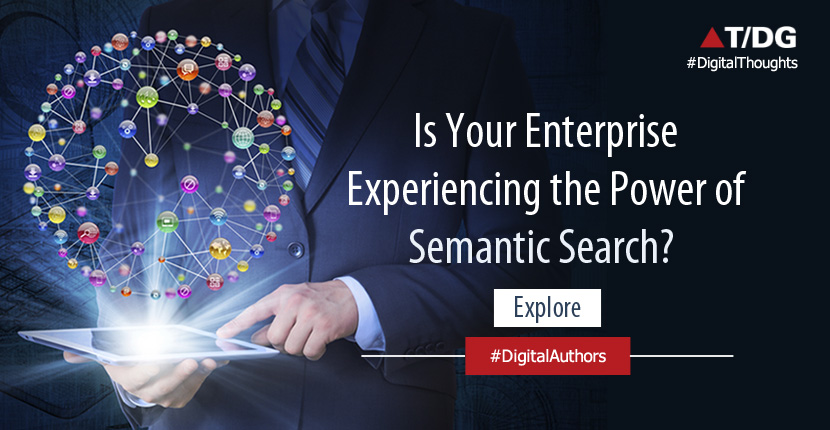 Is Your Enterprise Experiencing the Benefits of Semantic Search?