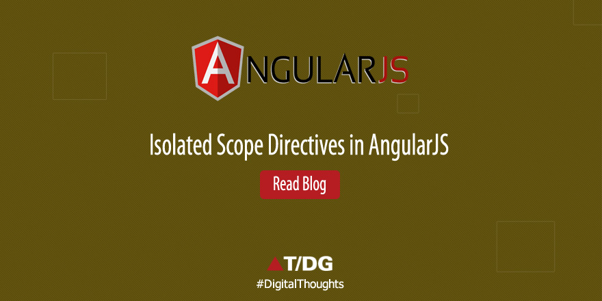 AngularJS Isolated Scope Directives