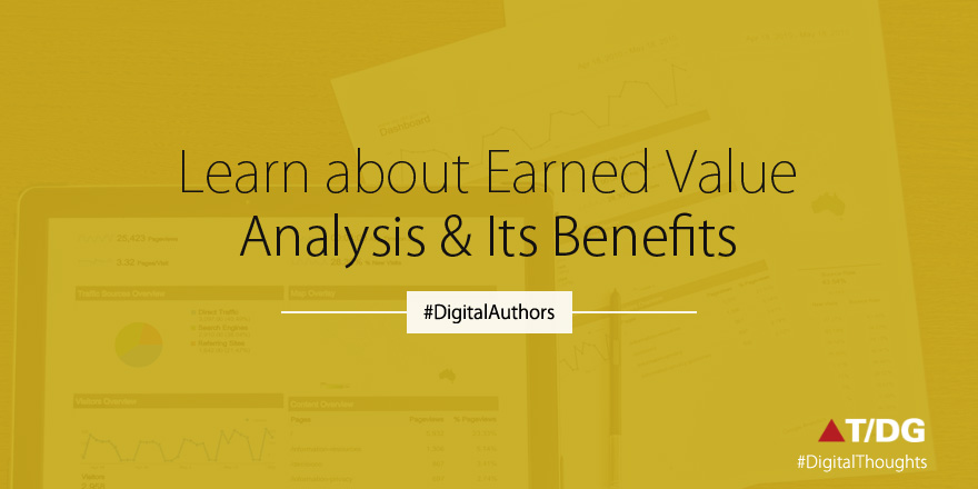 Earned Value Analysis to Know Real Health and Performance of Your Project.