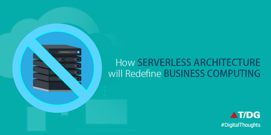 Serverless Architecture Set to Redefine Business Computing