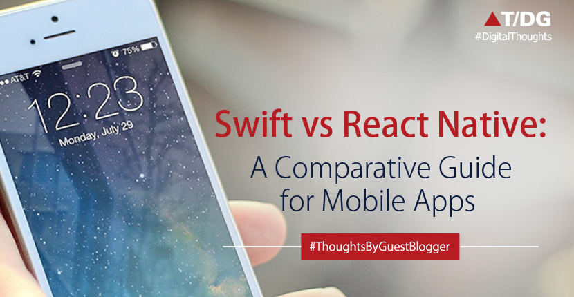 Swift vs. React Native: A Comparative Guide for Mobile Apps
