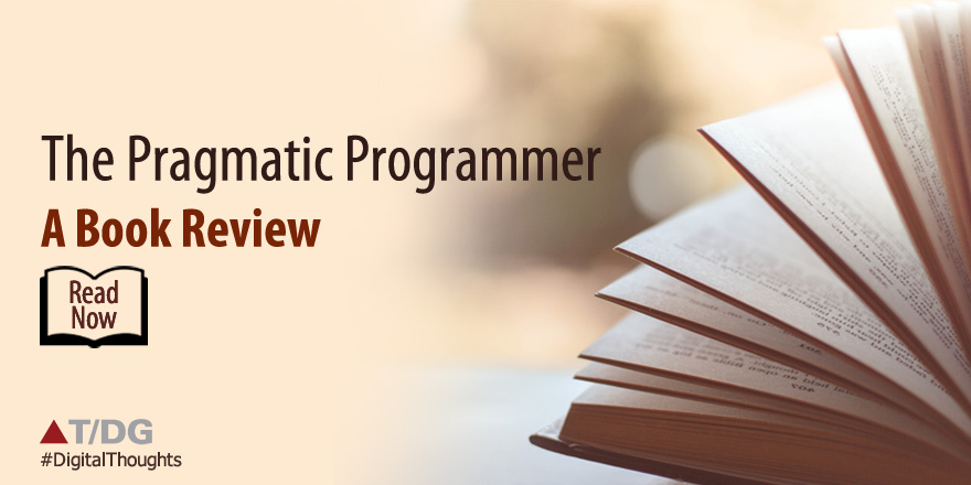 The Pragmatic Programmer: A Book Review