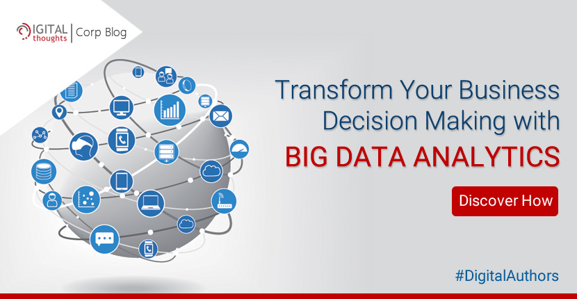 Big Data Analytics Can Transform Your Business Decision Making
