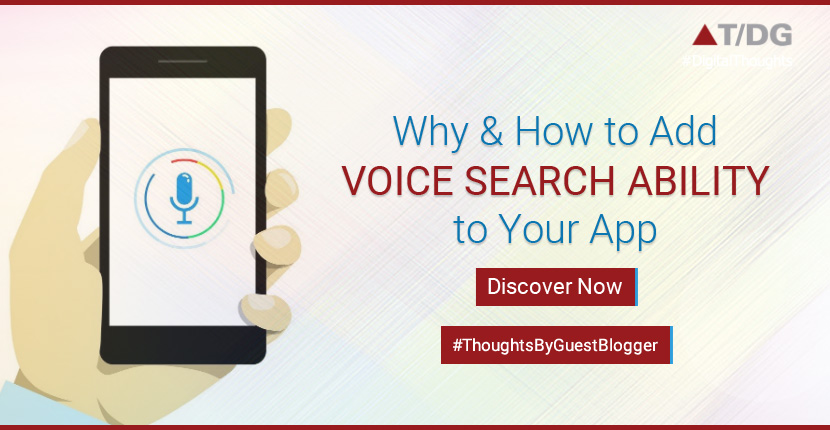 Give the Voice Search Ability to Your App to Provide Ultimate User Experience. Know Why and How (Tutorial)