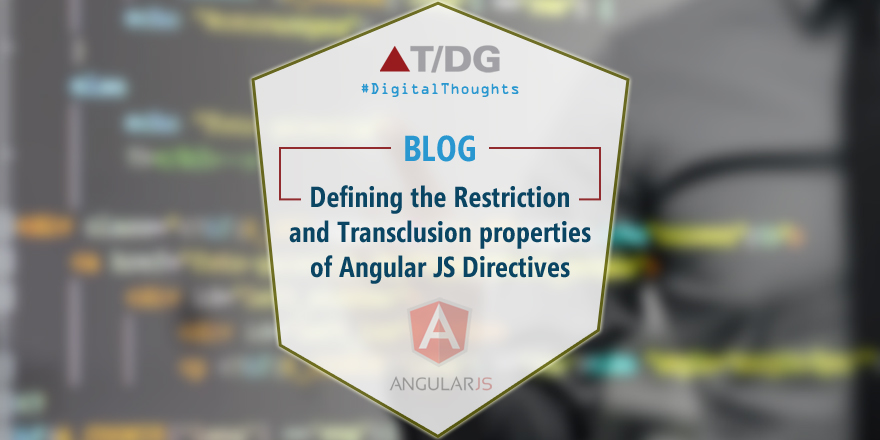 Restriction and Transclusion Properties Of AngularJS Directives