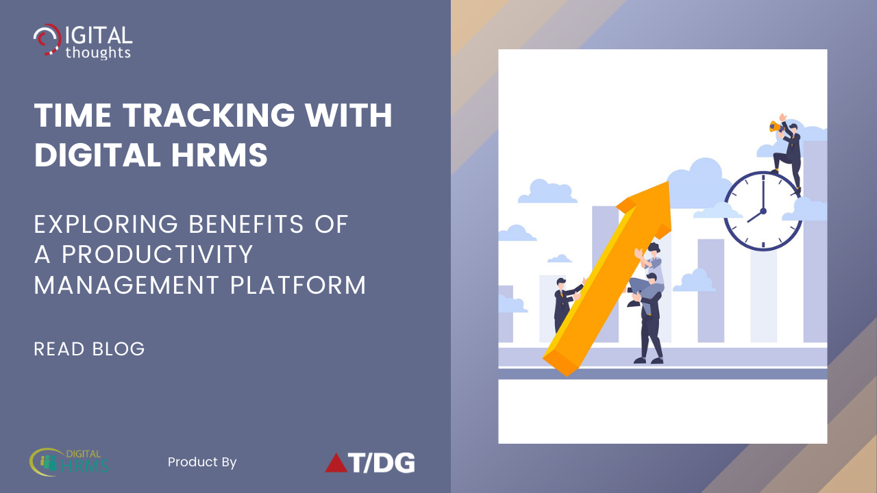 Time Tracking with Digital HRMS: Key Benefits of Employee Productivity Management Platform