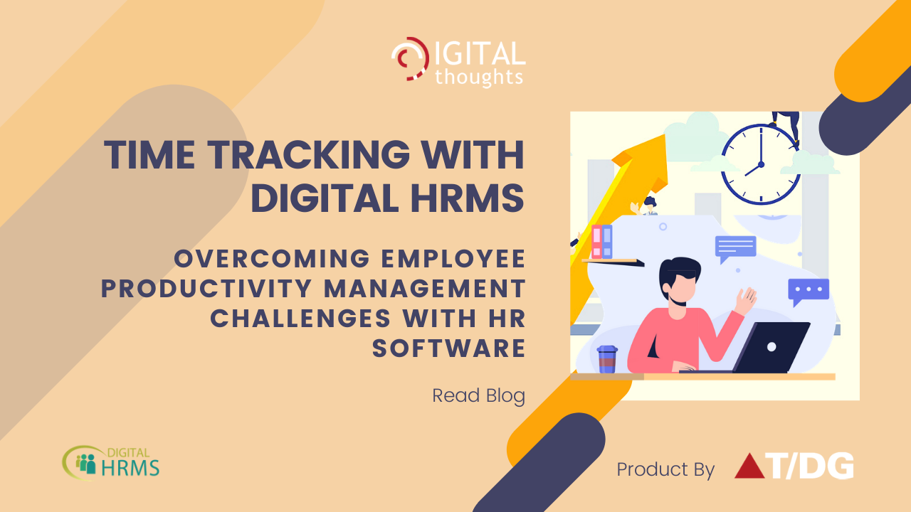 Time Tracking with Digital HRMS: Overcoming Employee Productivity Management Challenges with HR Software