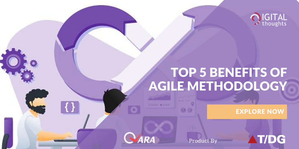 Exploring the Top 5 Benefits of Agile Methodology